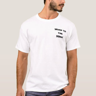 Word to the 33rd! T-Shirt