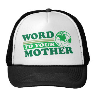 Word To Your Mother Trucker Hat