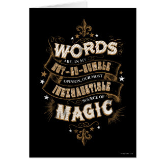 Words Are Our Most Inexhaustible Source Of Magic Card