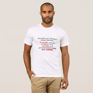 Words cut deeper than knives T-shirt
