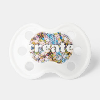 Words of Inspiration - Create Pacifier