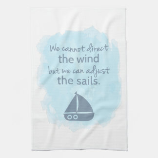 Words of Wisdom Nautical Sail boat Quote Kitchen Towel