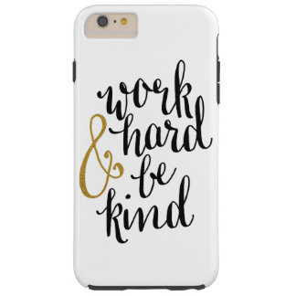 """work hard and be kind"" Iphone case"