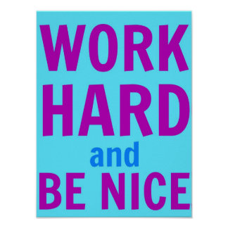 Work Hard and Be Nice Poster