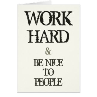 Work Hard and Be nice to People motivation quote Note Card