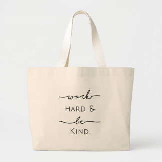 Work Hard & Be Kind Large Tote Bag