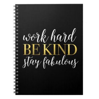 Work Hard, Be Kind, Stay Fabulous Notebook