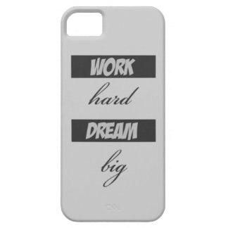 Work Hard Dream Big Case For The iPhone 5