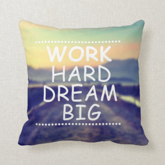 Work Hard Dream Big Throw Pillow