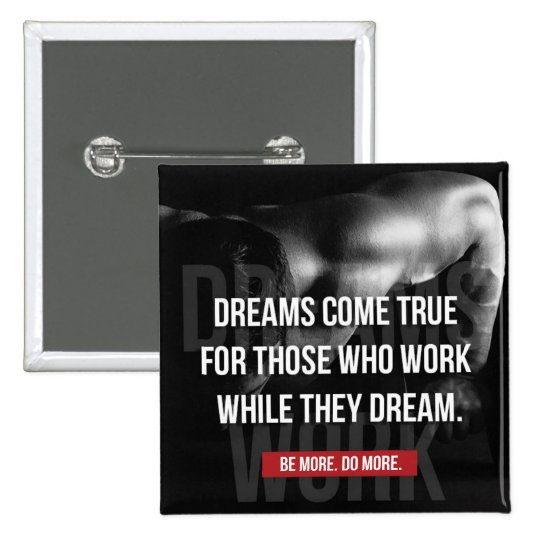 Work Hard - Dreams Come True - Gym Motivational 2 Inch Square Button