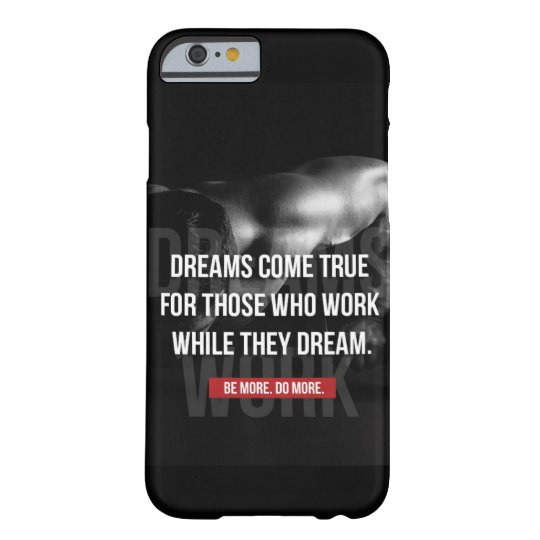 Work Hard - Dreams Come True - Gym Motivational Barely There iPhone 6 Case