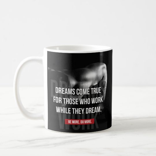 Work Hard - Dreams Come True - Gym Motivational Coffee Mug