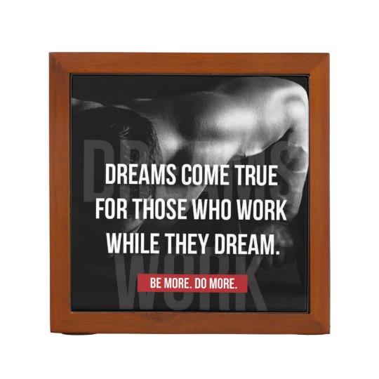 Work Hard - Dreams Come True - Gym Motivational Desk Organizer