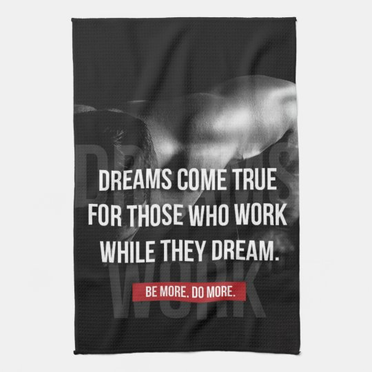 Work Hard - Dreams Come True - Gym Motivational Kitchen Towel