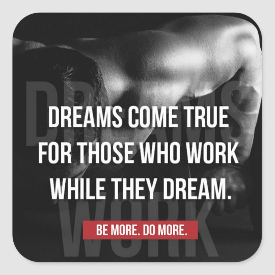 Work Hard - Dreams Come True - Gym Motivational Square Sticker