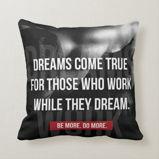 Work Hard - Dreams Come True - Gym Motivational Throw Pillow