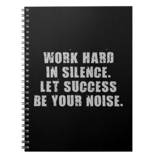 Work Hard In Silence - Let Success Be Your Noise Spiral Notebook