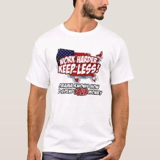 work hard...keep less! T-Shirt