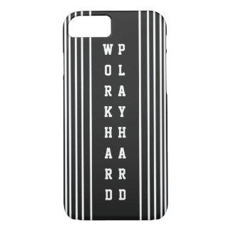 Work Hard Play Hard iPhone 8/7 Case