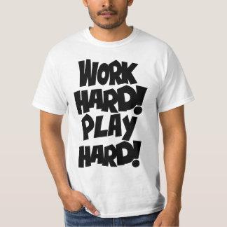 Work Hard! Play Hard! T-Shirt