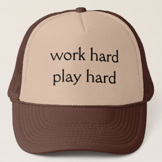 Work hard Play hard Trucker Hat