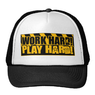 Work Hard! Play Hard! Trucker Hat