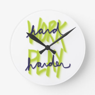 Work Hard Play Harder Clock