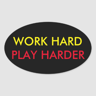 WORK HARD PLAY HARDER STICKER