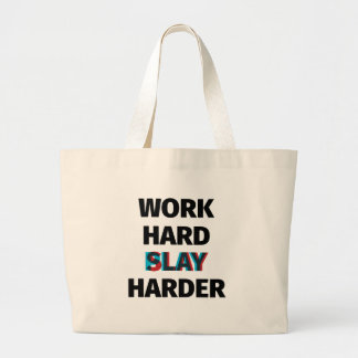 Work Hard Slay Harder Large Tote Bag