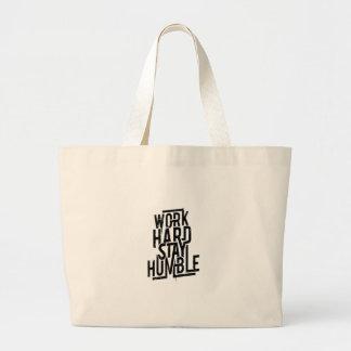 Work Hard Stay Humble Large Tote Bag