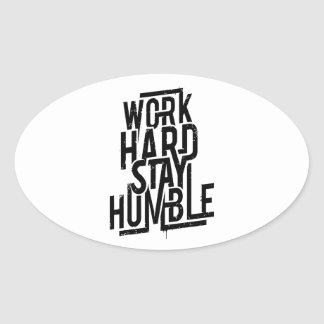Work Hard Stay Humble Oval Sticker
