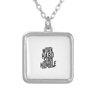 Work Hard Stay Humble Silver Plated Necklace