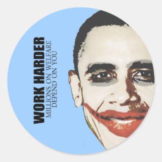Work Harder because millions on welfare depend on Classic Round Sticker