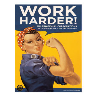 Work Harder! Corporations need your bailout money! Postcard