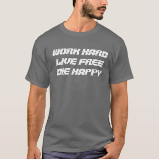 WORK HARDLIVE FREEDIE HAPPY T-Shirt