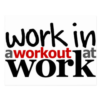 Work In A Workout At Work Postcard