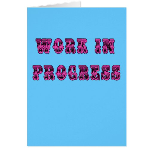 Work in Progress Inspirational Tshirt Greeting Cards