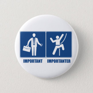 Work Is Important, Climbing Is Importanter 2 Inch Round Button