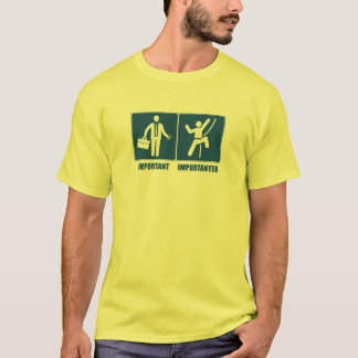 Work Is Important, Climbing Is Importanter T-Shirt