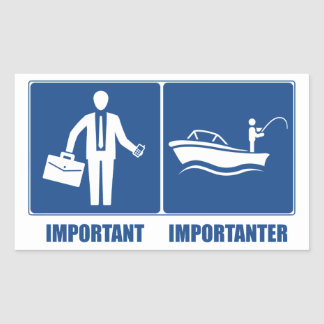 Work Is Important, Fishing Is Importanter Sticker