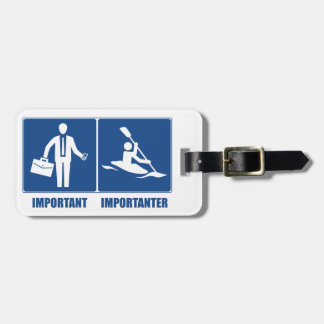Work Is Important, Kayaking Is Importanter Luggage Tag