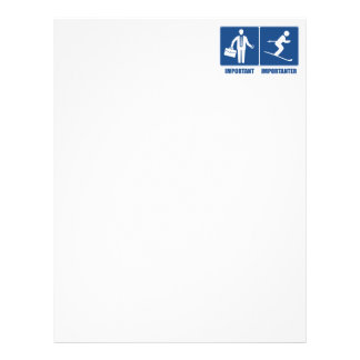 Work Is Important, Skiing Is Importanter Letterhead