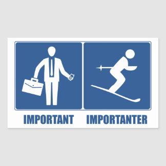 Work Is Important, Skiing Is Importanter Sticker