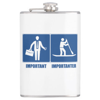 Work Is Important, Standup Paddling Is Importanter Hip Flask