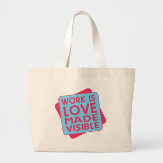 Work Is Love Made Visible Tote Bag