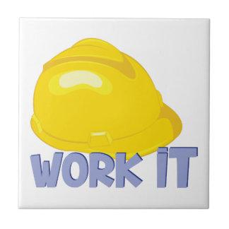 Work It Ceramic Tile