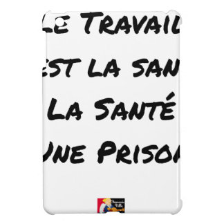 WORK IT IS HEALTH, HEALTH A PRISON COVER FOR THE iPad MINI