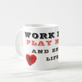 Work less ,coffee, Tea Mug
