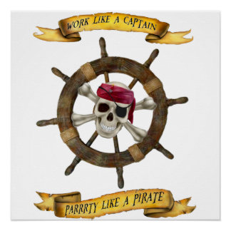 Work Like a Captain Party Like a Pirate Poster