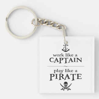 Work Like a Captain, Play Like a Pirate Double-Sided Square Acrylic Keychain